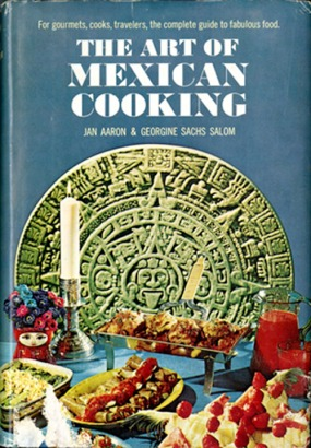 Cover of The Art of Mexican Cooking by Jan Aaron and Georgine S. Salom