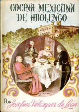 Cocina Mexicana de Abolengo (1952) by Josefina Velázquez de León