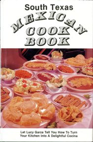 South Texas Mexican Cook Book (1982) by Lucy Garza