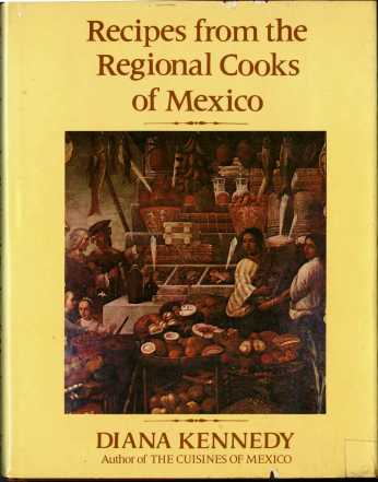 Front cover of Recipes from the Regional Cooks of Mexico (1978) by Diana Kennedy