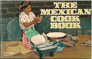 The Mexican Cook Book (1971) by George and Inger Wallace. UTSA Libraries Special Collections.