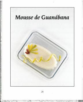 Mousse de Guanabana (p. 28). Chirimoya y Guanábana (1999) by Emöke Ijjász.