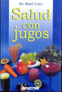 Salud con Jugos (1999) by Abel Cruz [TX815 .C78 1999]
