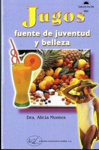 Jugos: Fuente de Juventud y Belleza (2003) by Alicia Montes [TX397 .M66 2003]