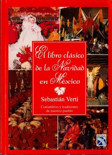 El Libro Clásico de la Navidad en México (1998) by Sebastián Verti. UTSA Libraries Special Collections.