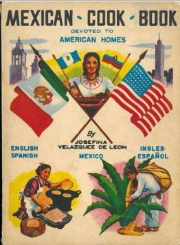 Mexican Cookbook for American Homes (1969) by Josefina Velazquez de Leon and Irene Goldstein. UTSA Libraries Special Collections