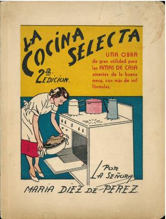La cocina selecta (1953) by María Díez de Pérez. UTSA Libraries Special Collections.
