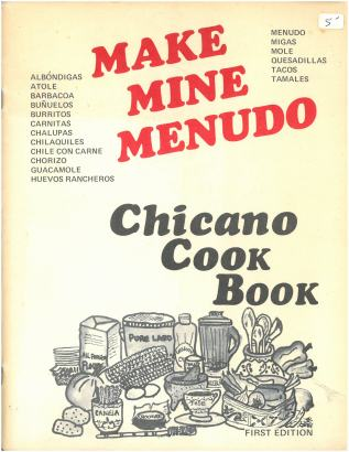 Make Mine Menudo: Chicano Cook Book (1976) by Ella Toy López. UTSA Libraries Special Collections.