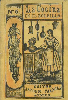 La Cocina en el Bolsillo No. 6. Antonio Vanegas Arroyo. UTSA Libraries Special Collections.