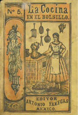 La Cocina en el Bolsillo No. 5. Antonio Vanegas Arroyo. UTSA Libraries Special Collections.