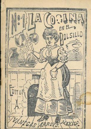 La Cocina en el Bolsillo No. 1. Antonio Vanegas Arroyo. UTSA Libraries Special Collections.