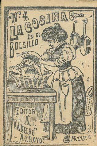 La Cocina en el Bolsillo No. 4. Antonio Vanegas Arroyo. UTSA Libraries Special Collections.