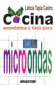 Cocina Económica y Fácil para Microondas (1996) by Leticia Tapia Castro. UTSA Libraries Special Collections.