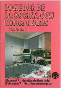 La Mejor de la Cocina con Microondas (1995) by Adela Peralta V. UTSA Libraries Special Collections.