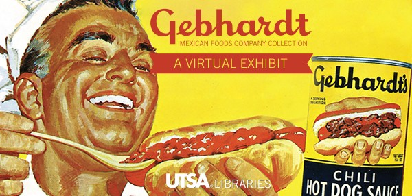 Gebhardt Mexican Foods Company Collection: A Virtual Exhibit