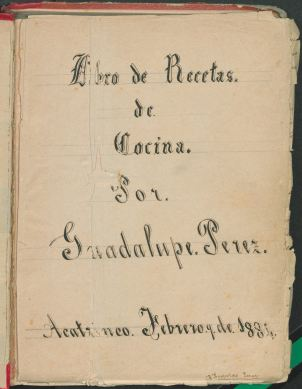 Libro de Recetas de Cocina. 1884 manuscript cookbook written by Guadalupe Perez. TX 716 .M4 P4759 1884. Mexican Cookbook Collection. UTSA Libraries Special Collections.