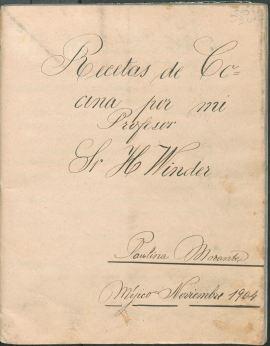 Recetas de Cocina por Mi Profesor Sr. H. Winder (1904) by Paulina Morante. TX716 .M4 M66 1904. UTSA Libraries Special Collections.