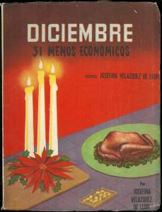 Diciembre (31 Menus Economicos) by Josefina Velázquez de León. UTSA Libraries Special Collections.