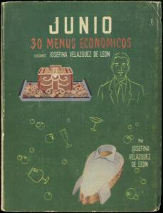 Junio (30 Menus Practicos y Economicos) by Josefina Velázquez de León. UTSA Libraries Special Collections.