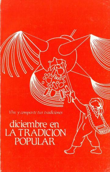 Origen y significado de las tradiciones decembrinas (1986) by Museo Nacional de Culturas Populares (Mexico). UTSA Libraries Special Collections.