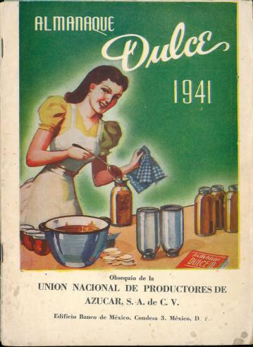 Almanaque Dulce 1941. Unión Nacional de Productores de Azúcar (Mexico). UTSA Libraries Special Collections.